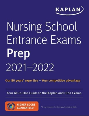 Nursing School Entrance Exams Prep 2021-2022 Kaplan Nursing 9781506255422