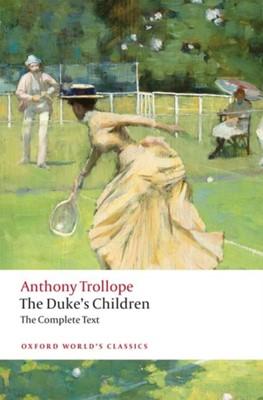 The Duke's Children Complete Anthony Trollope 9780198835875