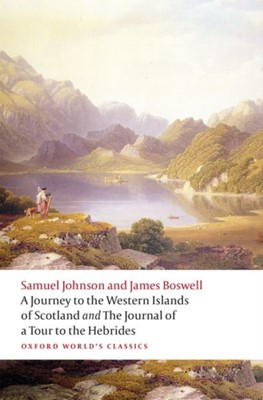 A Journey to the Western Islands of Scotland and the Journal of a Tour to the Hebrides Samuel Johnson, James Boswell 9780198798743