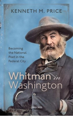 Whitman in Washington Kenneth M. (Hillegass University Professor of American Literature Price 9780198840930