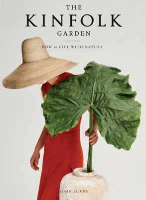 The Kinfolk Garden John Burns 9781579659844