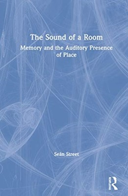 The Sound of a Room Sean (Bournemouth University Street 9780367463342