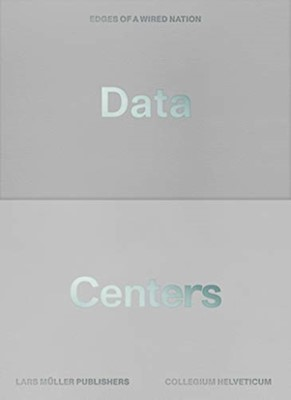 Data Centers: Edges of a Wired Nation  9783037786451