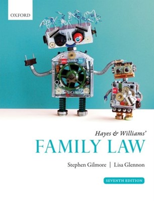 Hayes & Williams' Family Law Stephen (Barrister Gilmore, Lisa (Independent legal researcher and author. Formerly Lecturer in Law Glennon 9780198853855