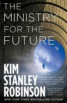 The Ministry for the Future Kim Stanley Robinson 9780356508849