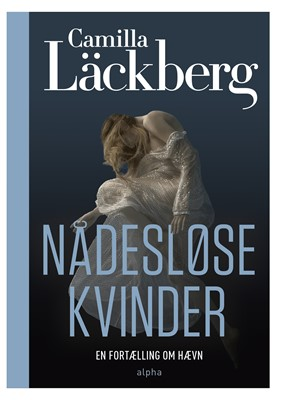 Nådesløse kvinder Camilla Läckberg 9788793983120