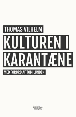 Kulturen i karantæne Thomas Vilhelm 9788797236734