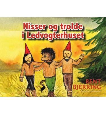 Nisser og trolde i Ledvogterhuset Bent Bjerring 9788772372839