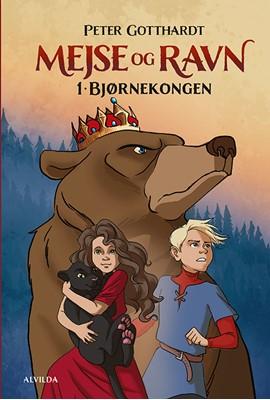 Mejse og Ravn 1: Bjørnekongen Peter Gotthardt 9788741512969