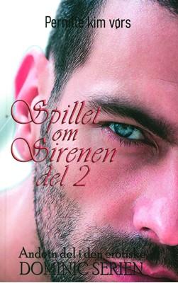 Spillet om Sirenen del 2 - Dominic serien Pernille Kim Vørs 9788793730045