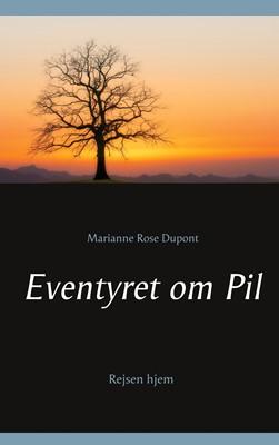Eventyret om Pil Marianne Rose Dupont 9788743064077