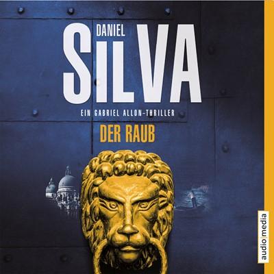 Der Raub - Ein Gabriel Allon Thriller Daniel Silva 9783956396625