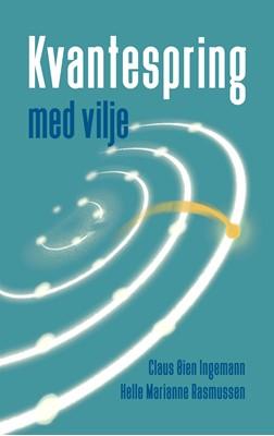 Kvantespring med vilje Helle Marianne Rasmussen, Claus Øien Ingemann 9788794049030