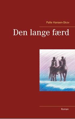 Den lange færd Palle Hansen-Skov 9788743064275