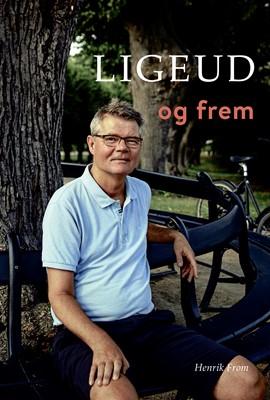 Ligeud og frem Henrik From, Rikke Finland 9788793201279