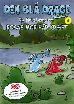 Den blå drage 4 - Rosas mor får kræft  Ry Kristensen 9788793756236