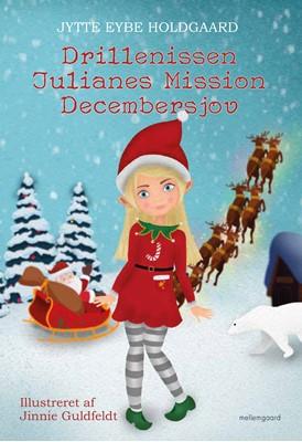 Drillenissen Julianes Mission Decembersjov  Jytte Eybe   Holdgaard 9788772374338