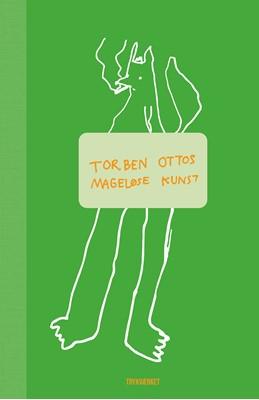 Torben Ottos mageløse kunst Torben  Otto 9788793709942