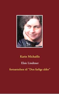 Elsie Lindtner Karin Michaëlis 9788743064466