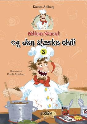 Kokken Konrad og den stærke chili Kirsten Ahlburg 9788772149790