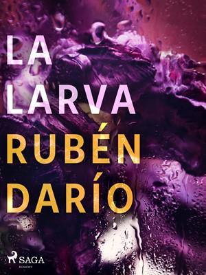 La larva Rubén darío 9788726551198