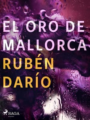 El oro de Mallorca Rubén darío 9788726551211