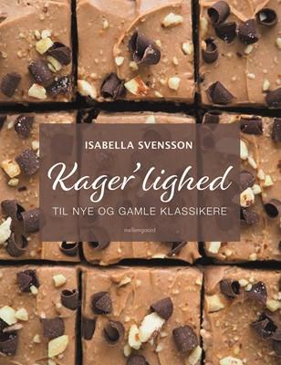 Kager'lighed – til nye og gamle klassikere Isabella  Svensson 9788772373942