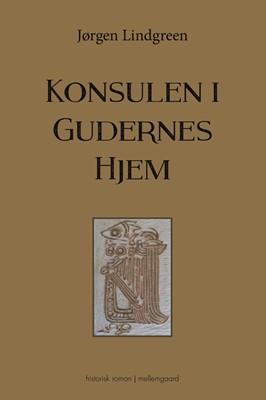 Konsulen i Gudernes Hjem Jørgen  Lindgreen 9788772373959