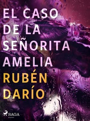 El caso de la señorita Amelia Rubén darío 9788726551235