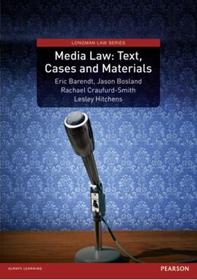 Media Law: Text, Cases and Materials Lesley Hitchens, Rachael Craufurd-Smith, Jason Bosland, Professor Eric Barendt, Eric Barendt 9781408221617