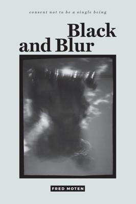 Black and Blur Fred Moten 9780822370161