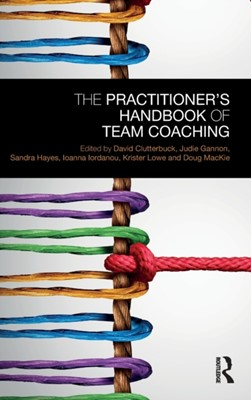 The Practitioner's Handbook of Team Coaching  9781138576926