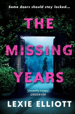 The Missing Years Lexie Elliott 9781786495594