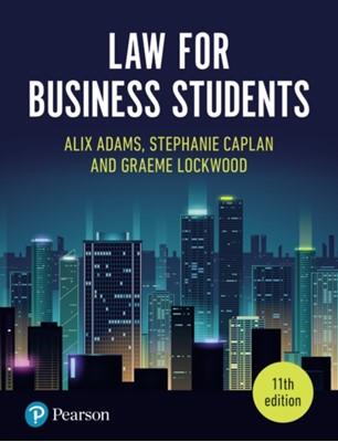Law for Business Students, 11th Edition Alix Adams, Graeme Lockwood, Stephanie Caplan 9781292272245