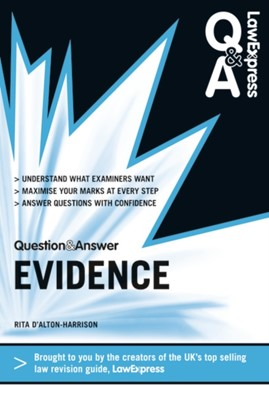 Law Express Question and Answer: Evidence Law (Q&A Revision Guide) Rita D'Alton-Harrison 9781408266670