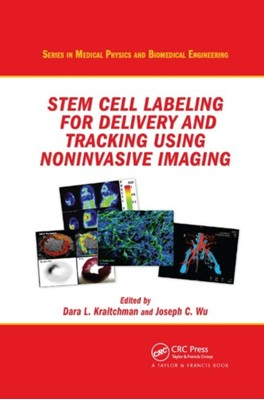 Stem Cell Labeling for Delivery and Tracking Using Noninvasive Imaging  9780367864453