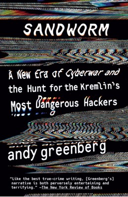 Sandworm Andy Greenberg 9780525564638