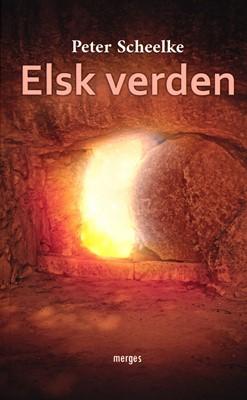 Elsk verden Peter Scheelke 9788797253403