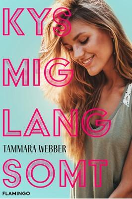 Kys mig langsomt Tammara Webber 9788702316025