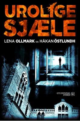 Urolige sjæle Lena Ollmark, Håkan Östlundh 9788702319408