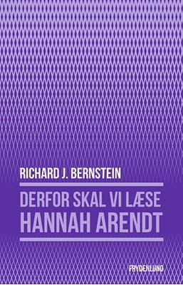 Derfor skal vi læse Hannah Arendt Richard Bernstein 9788772162188