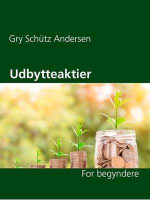 Udbytteaktier Gry Schütz Andersen 9788743028314