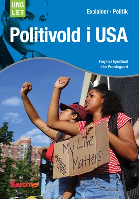 Politivold i USA Freya  Bjørnlund, John Præstegaard 9788772129891