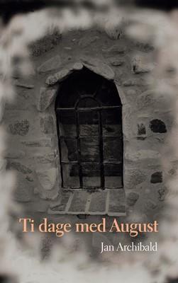 Ti dage med August Jan Archibald 9788743036500