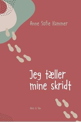 Jeg tæller mine skridt Anne Sofie Hammer 9788702313215