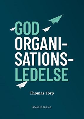 God Organisationsledelse Thomas Torp 9788797266106