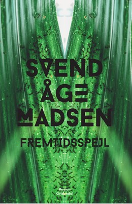Fremtidsspejl Svend Åge Madsen 9788702304220