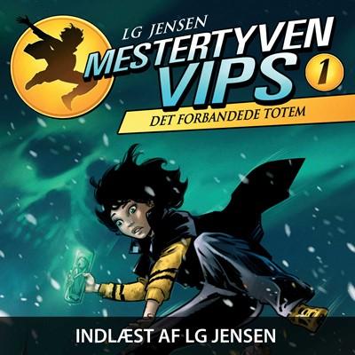 Mestertyven VIPS #1: Det forbandede totem LG Jensen 9788758842172