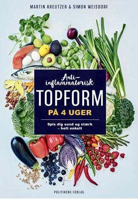 Anti-inflammatorisk topform på 4 uger Martin Kreutzer, Simon Weisdorf 9788740041507