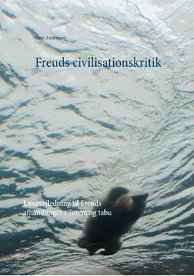 Freuds civilisationskritik Peter Andreasen 9788743064572